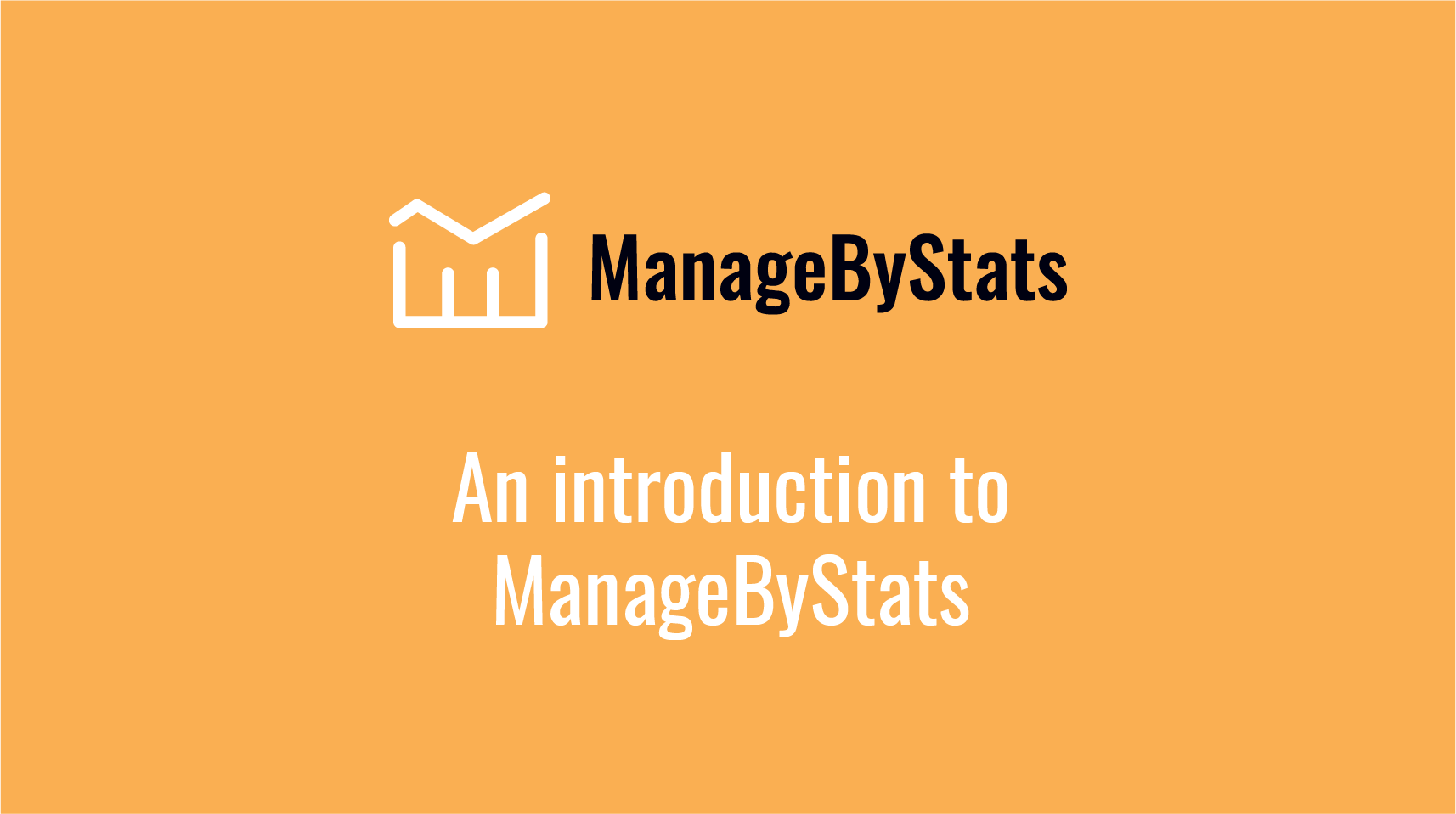 An Introduction to ManageByStats video slide